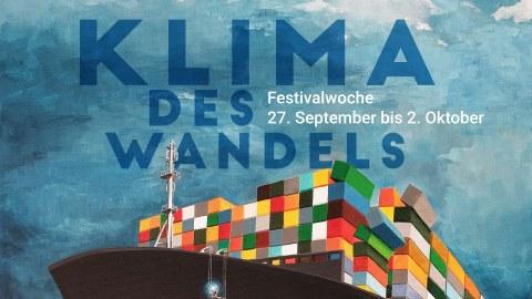 """Schriftzug """"Klima des Wandels. Festivalwoche 27. September bis 2. Oktober"""" über einer Graphik eines Containerschiffs mit zahlreichen bunten Containern"""