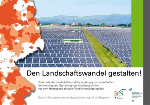 """Deckblatt zur Broschüre """"Den Landschaftswandel gestalten"""" Band 3: Energiewende als Herausforderung für die Regionen"""