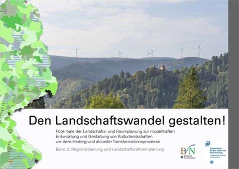 Die Abbildung zeigt das Cover des 2. Bandes der Forschungsarbeit Landschaftswandel gestalten.
