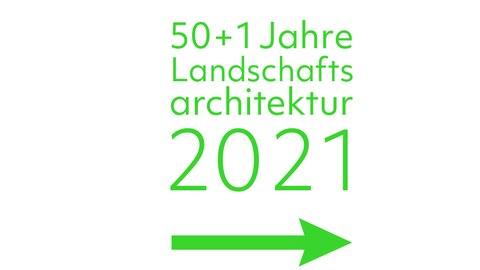 """Schriftzug """"50 +1 Jahre Landschaftsarchitektur 2021"""" mit grünem Pfeil"""