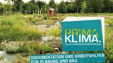 Foto eines Spielplatzes mit Grün, Wasser und Bäumen und dem Schriftzug Prima Klima. Das ist Landschaftsarchitektur - Dokumentation und Arbeitshilfen für Planung und Bau