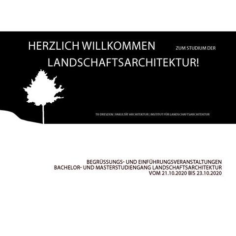 graphische Darstellung des Flyers des Instituts für Landschaftsarchitektur mit Schriftzug zur Begrüßungswoche für die Erstsemestler vom 21. - 23.10.2020