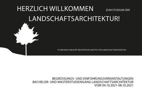 Zu sehen ist der Baum als Grafik des Instituts und dem Schriftzug Herzlich Willkommen zum Studium der Landschaftsarchitektur an der TU Dresden der Einführungswoche vom 4.-8.10.2021.
