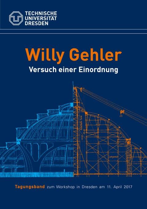 Bild zeigt das Deckblatt zur Publikation Willy Gehler - Versuch einer Einordnung