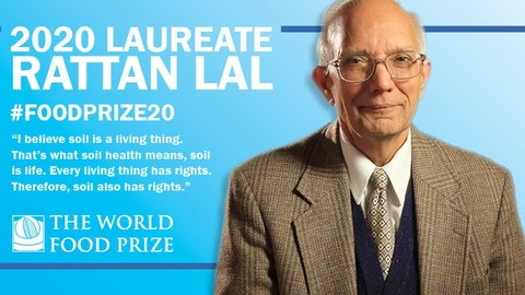 Prof. Dr. Rattan Lal, the 2020 World Food Prize Laureate
