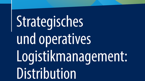 Cover des Buches Strategisches und operatives Logistikmanagement: Distribution, 3. Auflage