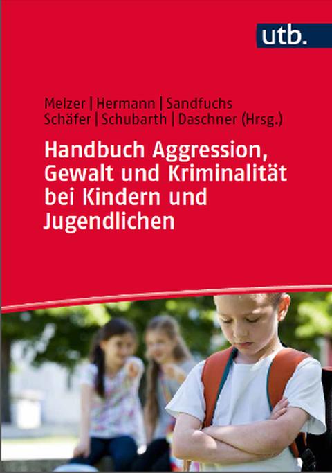 Cover Handbuch Aggression, Gewalt und Kriminaltität bei Kinder und Jugendlichen