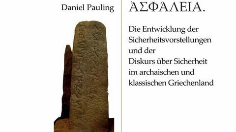 """Titelblatt des Buches """"Asphaleia. Die Entwicklung der Sicherheitsvorstellungen und der Diskurs über Sicherheit im archaischen und klassischen Griechenland"""" von Daniel Pauling mit der Abbildung einer antiken Stele"""