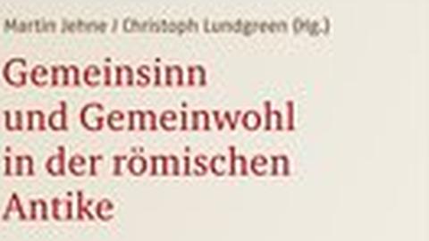 """Ausschnitt vom Cover des Sammelbands """"Gemeinsinn und Gemeinwohl in der römischen Antike"""" von Martin Jehne und Christoph Lundgreen"""
