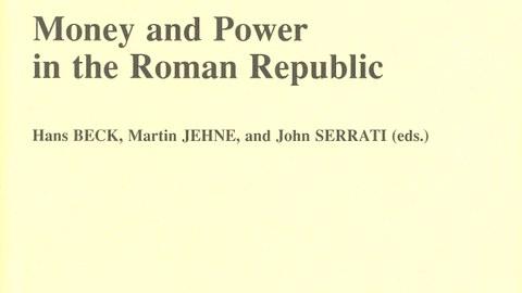 "Buchcover zum Sammelband ""Money and Power in the Roman Republic"", Brüssel 2016."
