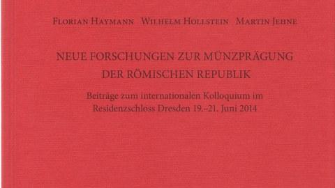 """Bildcover zum Tagungsband """"Neue Forschungen zur Münzprägung der Römischen Republik"""", Bonn 2016."""