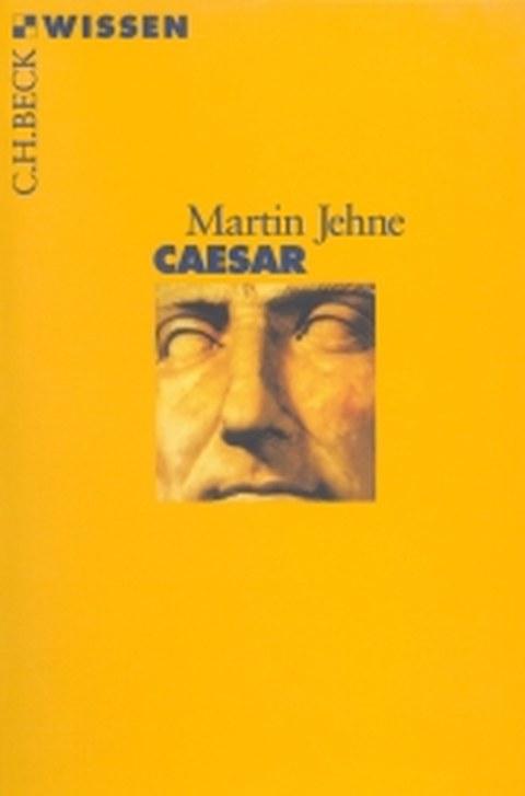 """Buchcover zur Monographie von M. Jehne: """"Caesar"""", München 2008."""