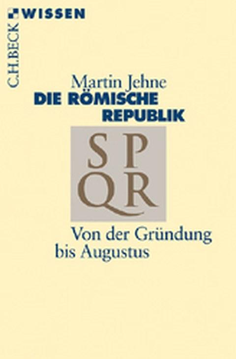"""Buchcover zur Monographie von M. Jehne: """"Die römische Republik"""", München 2013."""