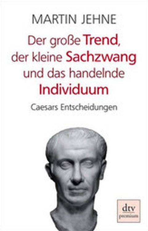"""Buchcover zur Monographie von M. Jehne: """"Der große Trend ..."""", München 2009."""