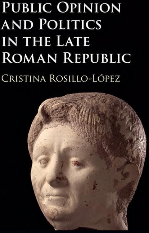 """Titelblatt des Buches """"Public Opinion and Politics in the Late Roman Republic"""" von C. Rosillo-López"""