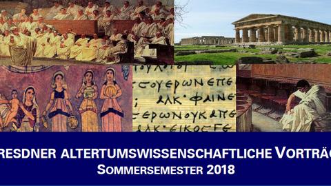 Collage von Bildern als Header der Dresdner Altertumswissenschaftlichen Vorträge, zu sehen sind Cicero im Senat, ein Tempel, Frauen bei einer Zeremonie, ein Papyrus mit griechischen Buchstaben und Catilina bei seinem Verfahren im Senat