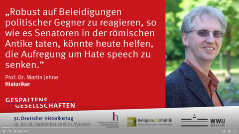 """Bild Martin Jehne mit Zitat zum 52. Deutschen Historikertag: """"Robust auf Beleidigungen politischer Gegner zu reagieren, so wie es Senatoren in der römischen Antike taten, könnte heute helfen, die Aufregung um Hate speech zu senken."""""""