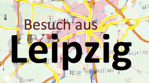 Besuch aus Leipzig
