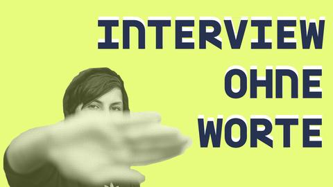 Interview ohne Worte