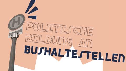 Politische Bildung an Bushaltestellen