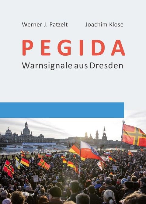Patzelt/Klose - PEGIDA. Warnsignale aus Dresden