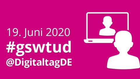 #gswtud @DigitaltagDE am 19. Juni 2020