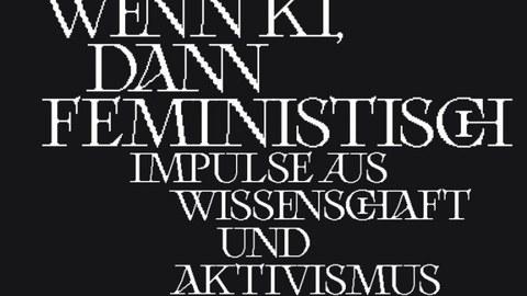 Wenn KI, dann feministisch