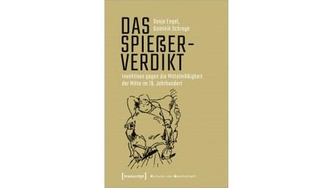 Cover des Buches Spießerverdikt von Sonja Engel und Dominik Schrage, zu sehen ein Pfeife rauchender dicker Mensch von Wilhelm Busch