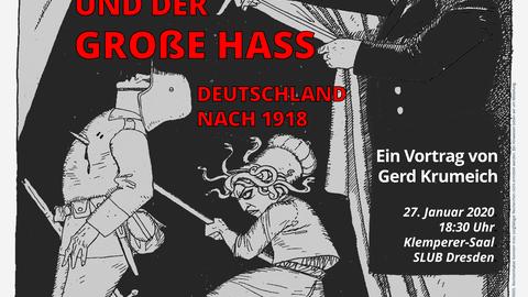 Plakat DIE UNBEWÄLTIGTE NIEDERLAGE  UND DER  GROßE HASS - DEUTSCHLAND NACH 1918. Ein Vortrag von Gerd Krumeich. Bildmotiv: Dolchstoßlegende