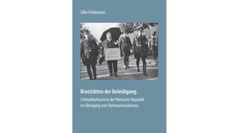 Buchcover SilkeFehlemann: Brutstätten der Beleidigung