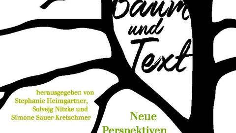 Buchcover von Stephanie Heimgartner, Solvejg Nitzke, Simone Sauer-Kretschmer (Hg.): Baum und Text. Neue Perspektiven auf verzweigte Beziehungen, Ch. A. Bachmann Verlag 2020.