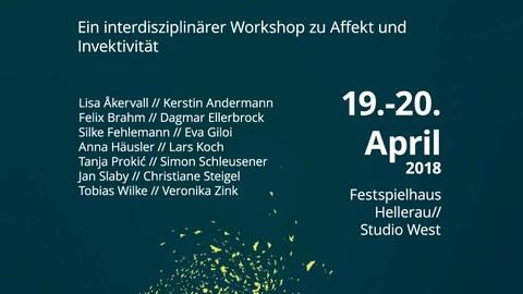 """Plakat zur Ankündigung der Tagung """"Affekt/ion. Ein interdisziplinärer Workshop zu Affekt und Invektivität"""" am 19. bis 20. April 2018 im Festspielhaus Hellerau//Studio West"""