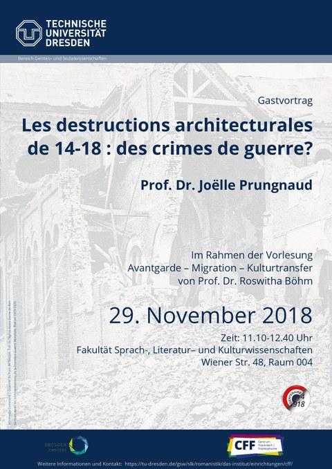 Plakat zum Gastvortrag von Prof. Dr. Joëlle Prungnaud zum Thema Les destructions architecturales de 14-18: des crimes de guerre? im Rahmen der Vorlesung von Prof. Dr. Roswitha Böhm am 29. November 2018