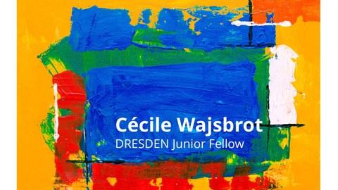 Plakat zur Ankündigung der Poetikdozentur der Schriftstellerin und DRESDEN Fellow Cécile Wajsbrot des Centrum Frankreich | Frankophonie im Wintersemester 2018/19 an der TU Dresden