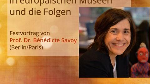 Plakat zur Ankündigung des Festvortrags von Prof. Dr. Bénédicte Savoy (Berlin/Paris) anlässlich der Feierlichen Eröffnung des Centrums Frankreich / Frankophonie der TU Dresden am 16. Mai 2019