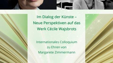"""Plakat zur Ankündigung des Internationalen Kolloquiums zu Ehren von Margarete Zimmermann """"Im Dialog der Künste - Neue Perspektiven auf das Werk Cécile Wajsbrots"""" des Centrum Frankreich   Frankophonie der TU Dresden am 6. und 7. Juni 2019"""