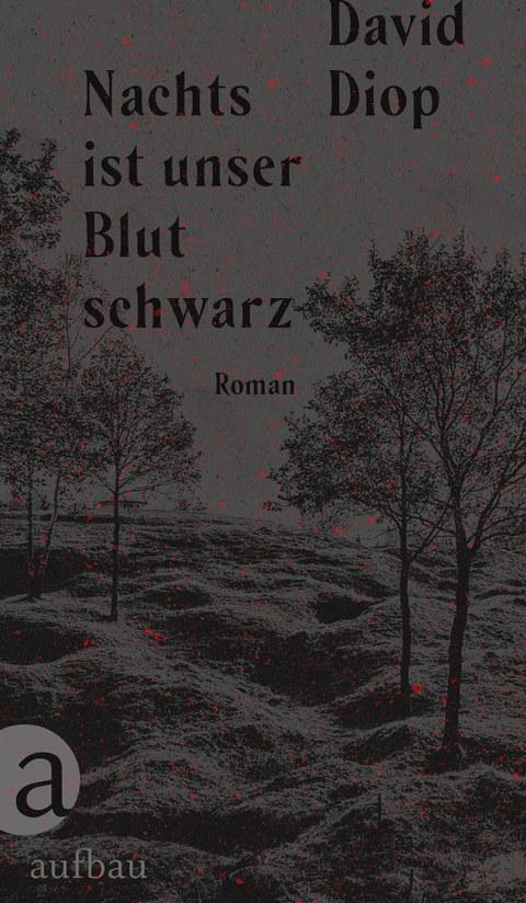 """Buchtitel des franko-senegalesischen Autors David Diop """"NACHTS IST UNSER BLUT SCHWARZ"""", Aufbau-Verlag"""