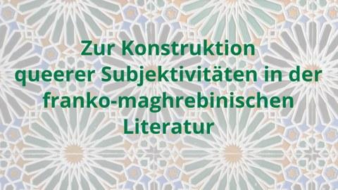 """Plakat zur Ankündigung des Gastvortrages von Dr. Annegret Richter (Universität Leipzig) """"Zur Konstruktion queerer Subjektivitäten in der franko-maghrebinischen Literatur"""" am 8. Januar 2020"""