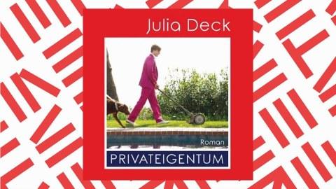 """Das Foto zeigt einen Ausschnitt des Covers des Buches von Julia Deck """"Privateigentum""""."""