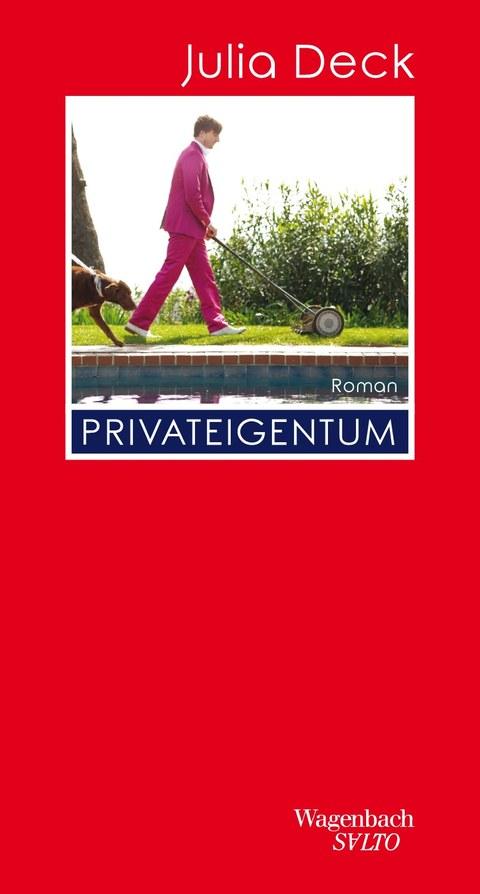 """Das Foto zeigt das Buchcover von Julia Deck """"Privateigentum"""", Verlag Klaus Wagenbach 2020"""