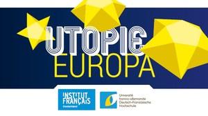 """Logo Veranstaltungsreihe """"Digitale Utopie Europa"""" des Institut francais Deutschland und der Deutsch-Französischen Hochschule 2019 und 2020"""
