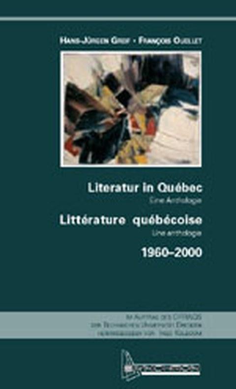 Cover des Buches von Hans-Jürgen Greif/François Ouellet: Literatur in Québec. Eine Anthologie
