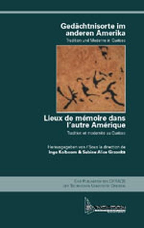 Cover des Buches von Sabine Alice Grzonka/Ingo Kolboom: Gedächtnisorte im anderen Amerika. Tradition und Moderne in Québec