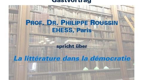 Plakat zur Ankündigung des Gastvortrags von Prof. Dr. Philippe Roussin, EHESS Paris am 22.06.17