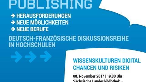 """Plakat zur Ankündigung der Podiumsdiskussion """"Wissenskulturen digital"""" am 8. November 2017 im Vortragssaal der SLUB Dresden."""