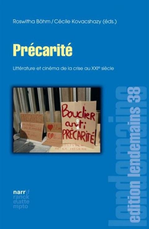 Cover des Buches von Roswitha Böhm und Cécile Kovacshazy (Hg.): Précarité. Littérature et cinéma de la crise au XXIe siècle, 2015.