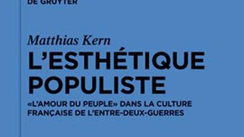Buchcover von Dr. Matthias Kern:L'esthétique populiste: « L'Amour du peuple » dans la culture française de l'entre-deux-guerres