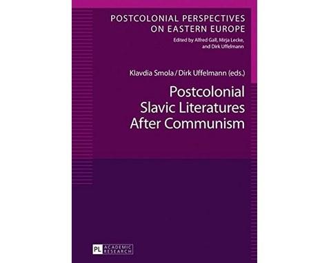 Postcolonial Slavic Literatures After Communism