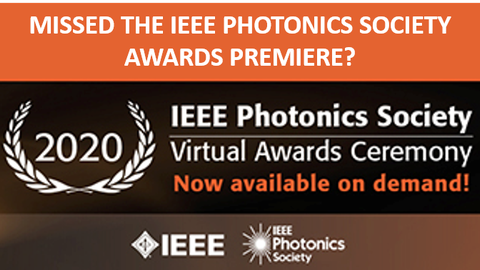 "Schriftzug ""Missed the IEEE Photonics Society Awards Premiere? - Virtual Awards Ceremony, Now avalable on demand"""