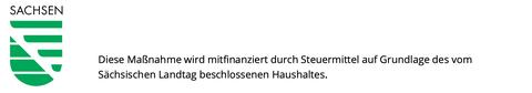 Signet des Freistaates Sachsen, inkl. Hinweis: Diese Maßnahme wird mitfinanziert durch Steuermittel auf Grundlage des vom Sächsischen Landtag beschlossenen Haushaltes.